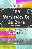 Diario 185 Versículos De La Biblia Para Eliminar La Ansiedad Y El Estrés: Cómo Controlar La Ansiedad en Momentos…