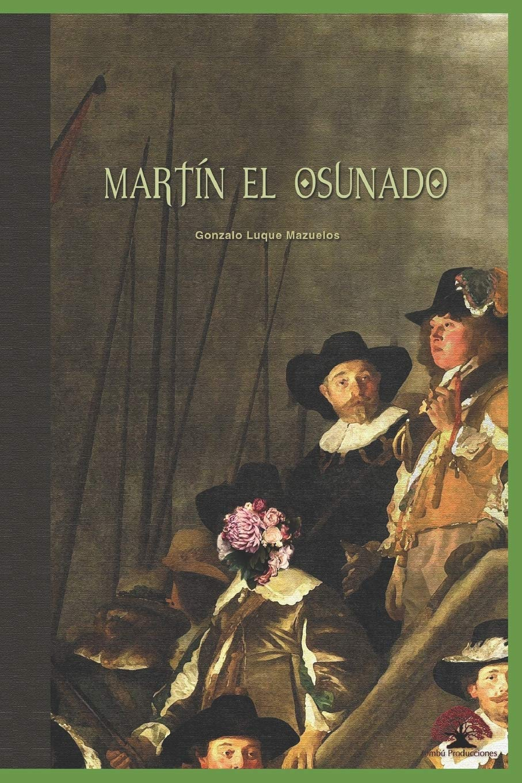 Martín el osunado: Volume 1