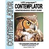 Contemplator LIFE Language Study Guide (LIFE Languages™ Study Guides) (Volume 7)