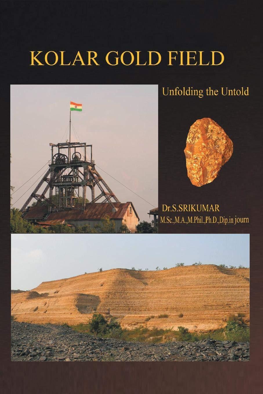 Buy Kolar Gold Field: (Unfolding the Untold) Book Online at