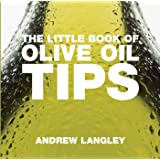 The Little Book of Olive Oil Tips (Little Books of Tips)