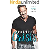 Midlife Crisis: another romance for the over 40 (Sexy Silver Foxes)