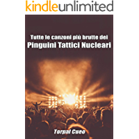 Tutte le canzoni più brutte dei Pinguini Tattici Nucleari: Libro e regalo divertente per fan del gruppo. Tutte le canzoni sono stupende, per cui all'interno c'è una bella sorpresa (vedi descrizione)