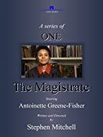 A Series of ONE: The Magistrate