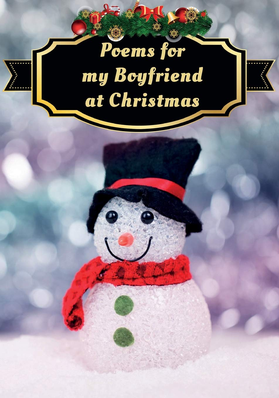buy poems for my boyfriend at christmas poetry written for someone special by you with a little help from us book online at low prices in india poems