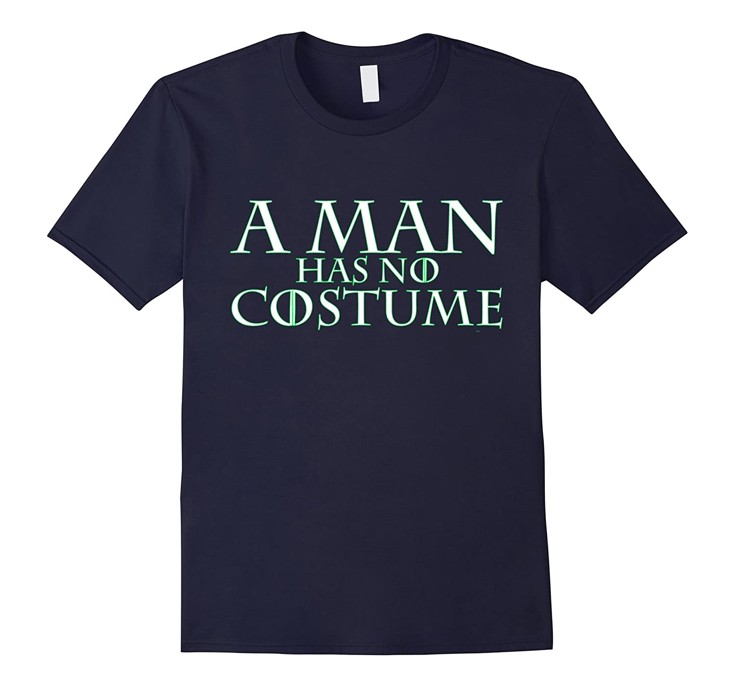 A Man Has No Costume t shirt (Halloween DIY neon hyphy toop)-CL