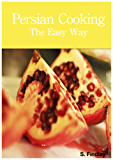 Persian Cooking: The Easy Way