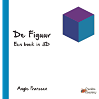 De Figuur: Een boek in 3-D (Creative Coaching Book 5)