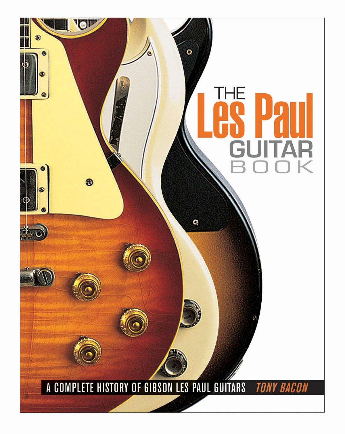 LES PAUL GUITAR BOOK UPDATED: A Complete History of Gibson Les ...