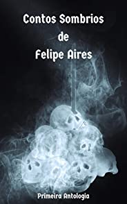 Contos Sombrios de Felipe Aires