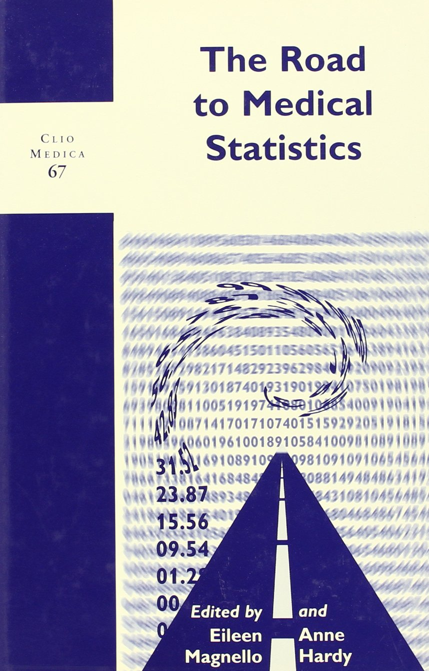 The Road to Medical Statistics: Eileen Magnello, Anne Hardy
