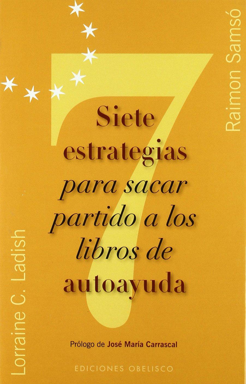 Siete estrategias para sacar partido a los libros de autoayuda NUEVA CONSCIENCIA: Amazon.es: RAIMÓN SAMSÓ QUERALTÓ, LORRAINE C. LADISH: Libros