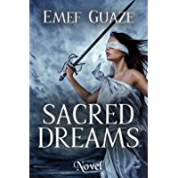 SACRED DREAMS: A great love and the legend of the sacred warriors (English Edition)