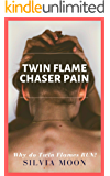 Twin Flame Chaser Pain: WHY DO TWIN FLAMES RUN?