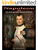 Napoleon vs the Old and New World Orders: How the Rothschilds Conquered Britain & France