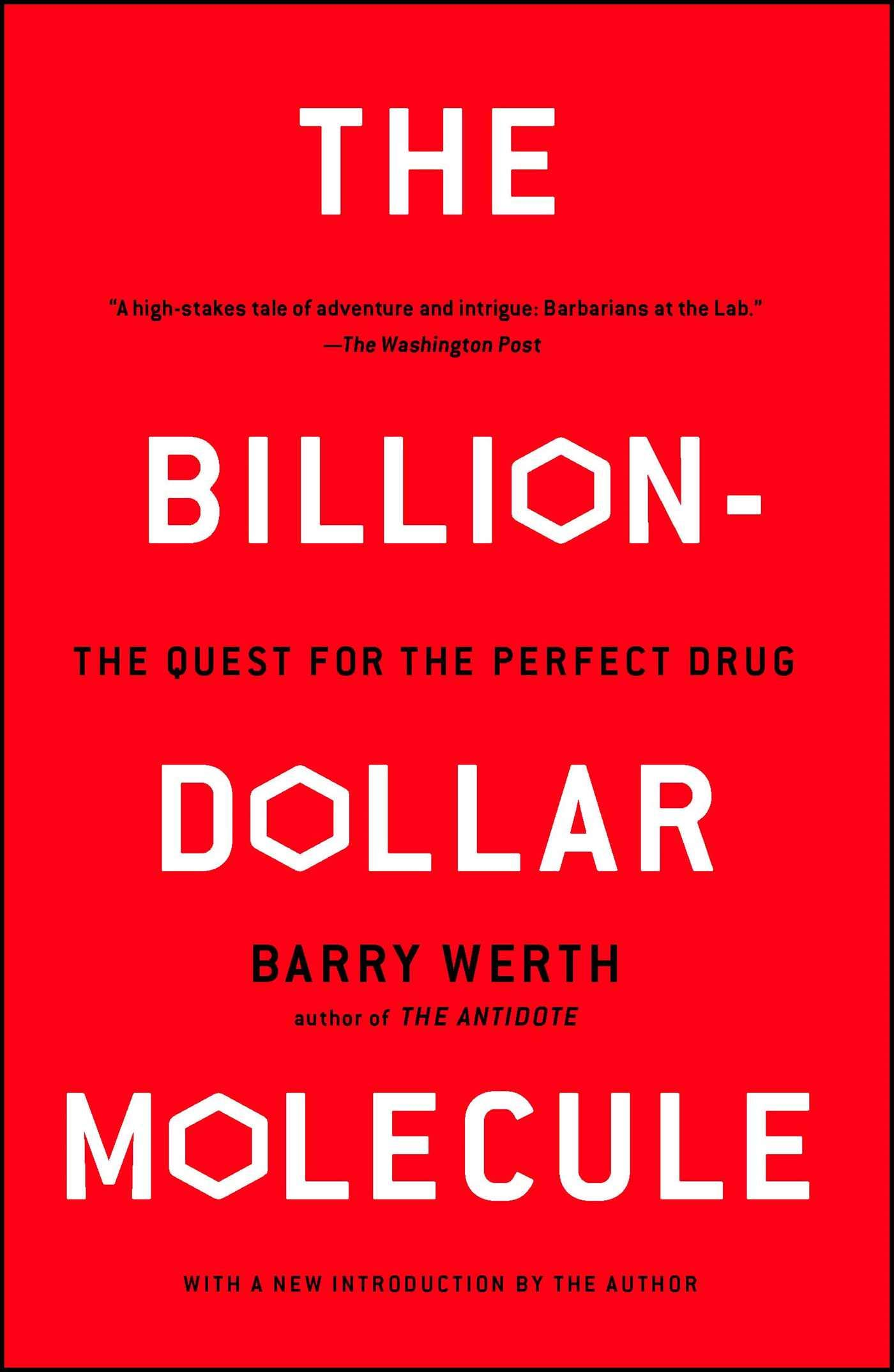 The Billion Dollar Molecule  The Quest For The Perfect Drug  One Company's Quest For The Perfect Drug  Touchstone Book