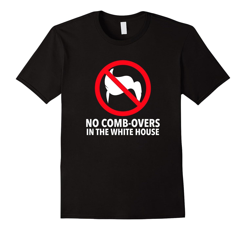 Anti Donald Trump Campaign 2016 T-Shirt No Comb-overs-RT