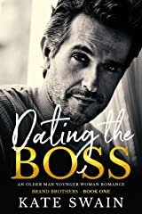 Dating The Boss: An Older Man Younger Woman Romance (Brand Brothers Book 1) Kindle Edition