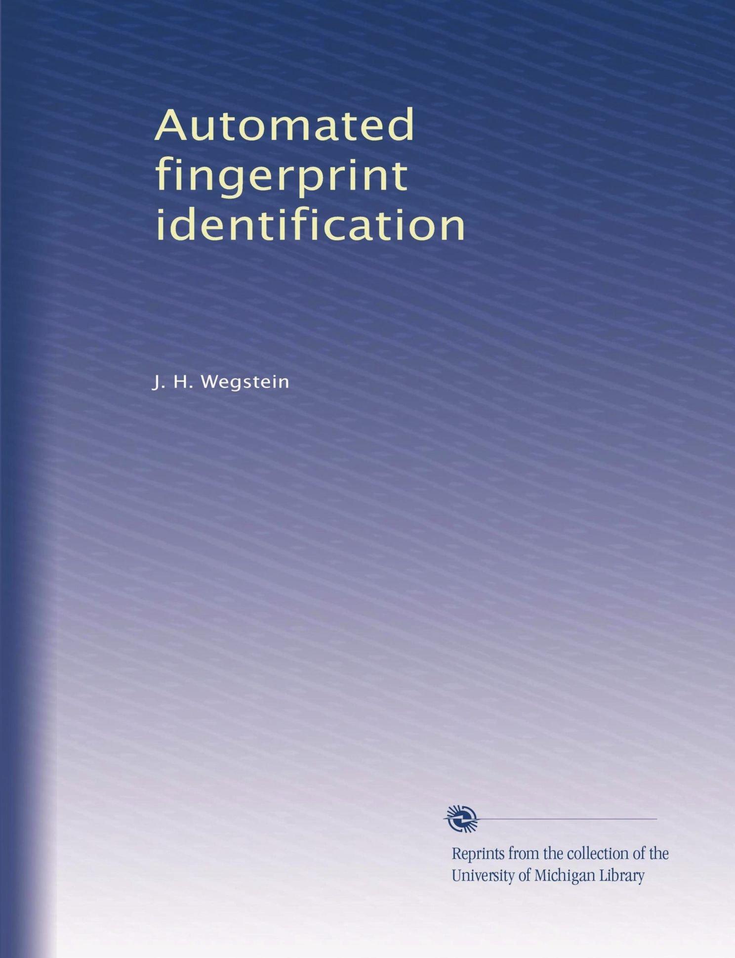 Automated fingerprint identification: J  H  Wegstein: Amazon