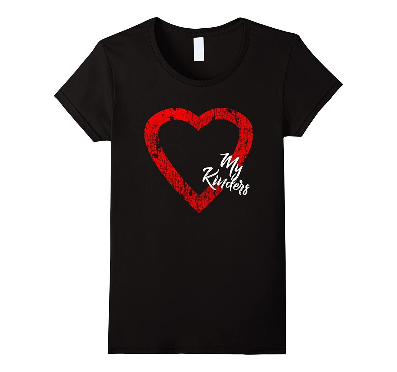 I Love My Kinders Kindergarten Teacher T-Shirt for Women