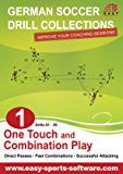 One Touch and Combination Play (German Soccer Drill Collections Book 1) (English Edition)