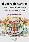 Il Carré di Hermès: Tutti i modi d'indossare e usare l'iconico foulard
