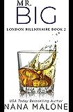 Mr. Big: An Older Brother's Best Friend Romance (London Billionaire Book 2)