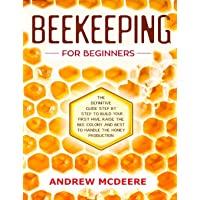 Beekeeping for beginners: The definitive guidе ѕtер by step to build уоur first...