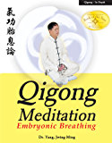 Qigong Meditation: Embryonic Breathing (English Edition)