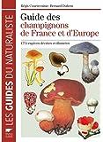 Guide des champignons de France et d'Europe : 1752 espèces décrites et illustrées