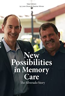 the silverado story a memorycare culture where love is greater than fear