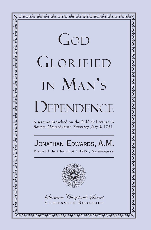 God Glorified in Man's Dependence pdf epub