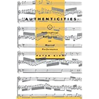 Authenticities: Philosophical Reflections on Musical Performance