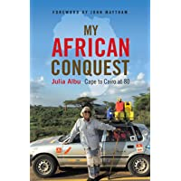 My African Conquest: Cape to Cairo at 80