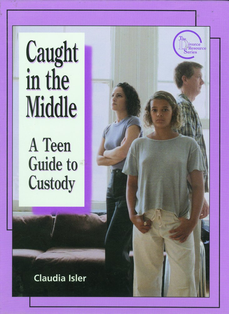 Read Online Caught in the Middle: A Teen Guide to Custody (Divorce Resource Series) pdf