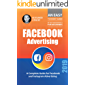 Facebook Advertising: A Complete Guide for Facebook and Instagram Advertising