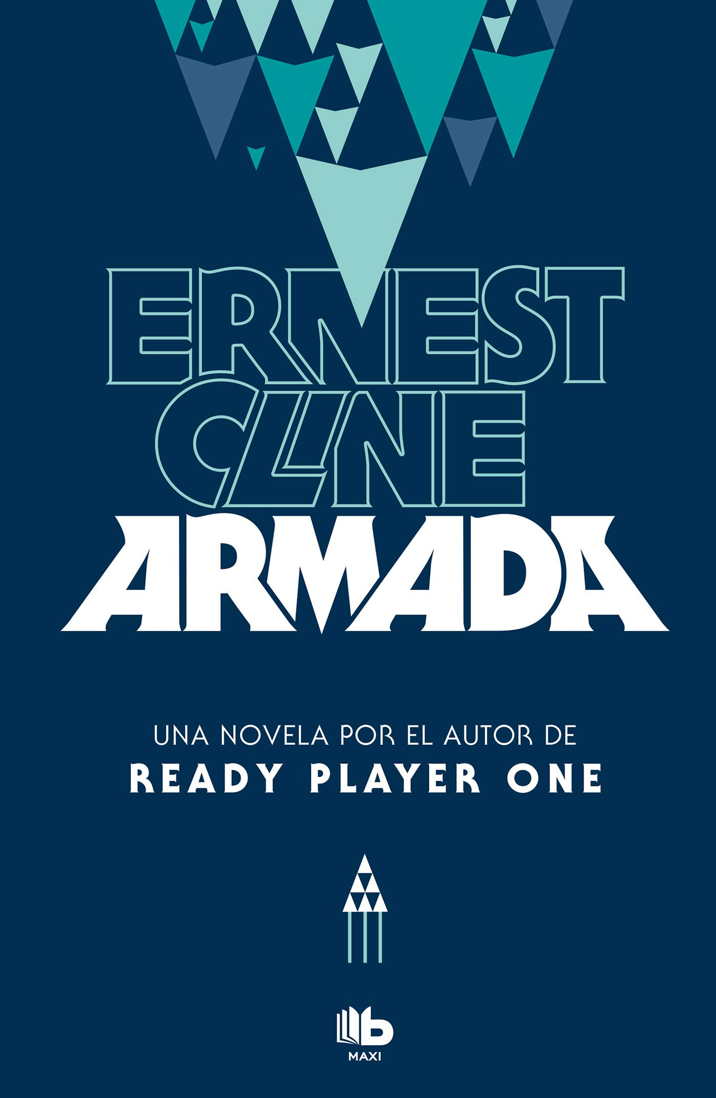 Armada (MAXI) Tapa blanda – 5 jul 2018 Ernest Cline B de Bolsillo (Ediciones B) 8490705798 FICTION / Fantasy / General