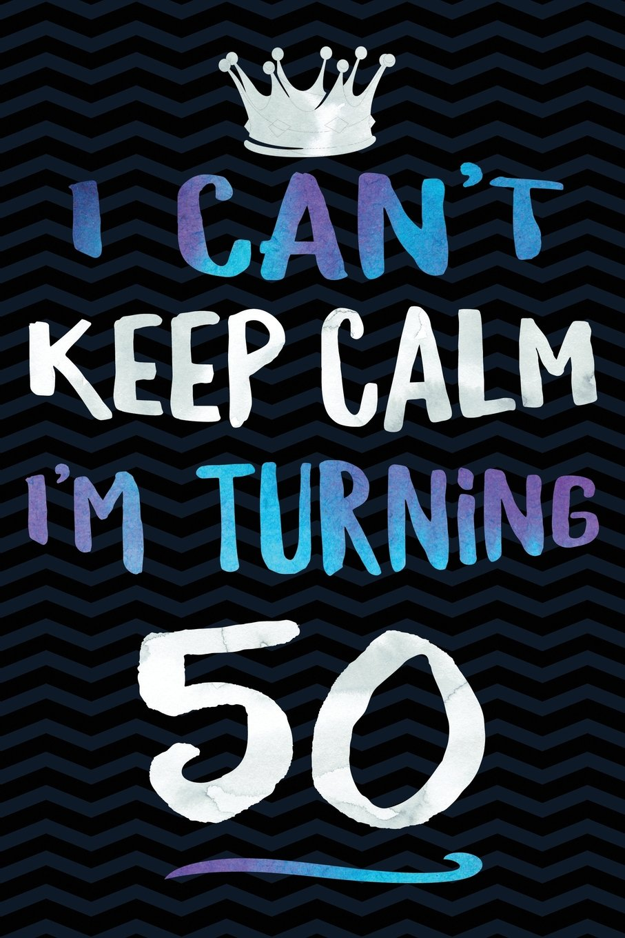 I Cant Keep Calm Im Turning 50 50th Birthday Gag Gift Notebook