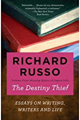 The Destiny Thief: Essays on Writing, Writers and Life Kindle Edition
