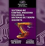 Sistemas de control moderno. Volumen II: sistemas de tiempo discreto