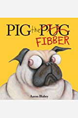 Pig the Fibber (Pig the Pug) Hardcover
