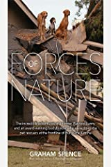 Forces of Nature: The incredible and courageous story of two pet rescuers after the devastation of Hurricane Katrina. By Graham Spence, Joanne Greene and Penny Koncz Kindle Edition