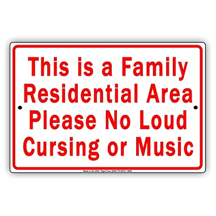 6f21a469a6768 Aubrey Hammond Safety Warning Signs.This is a Family Residential Area  Please No Loud Cursing or Music Sign .12 inches x 16 inches.