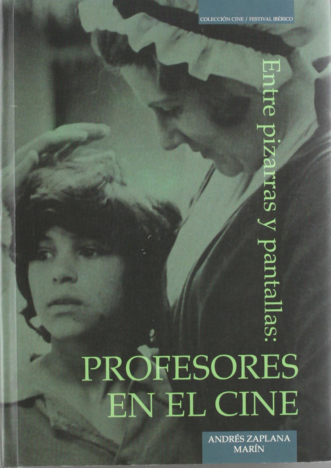 Entre Pizarras y Pantallas: Profesores en el Cine (Colec ...
