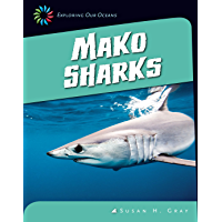 Mako Sharks (21st Century Skills Library: Exploring Our Oceans)