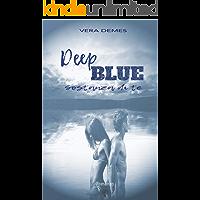 Deep Blue: Sostanza di te