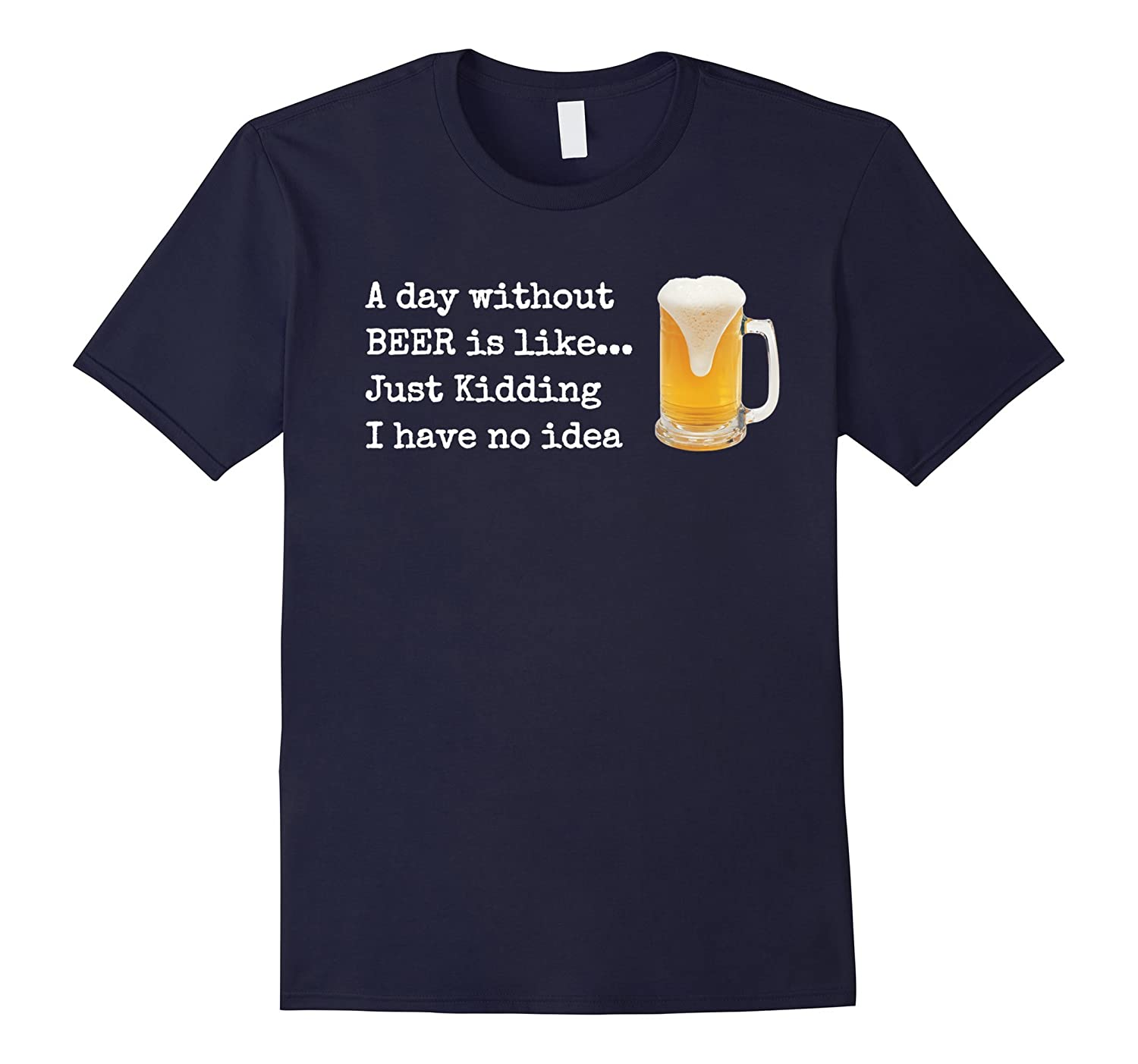 A Day without BEER is likeJust Kidding I Have No Idea-CD