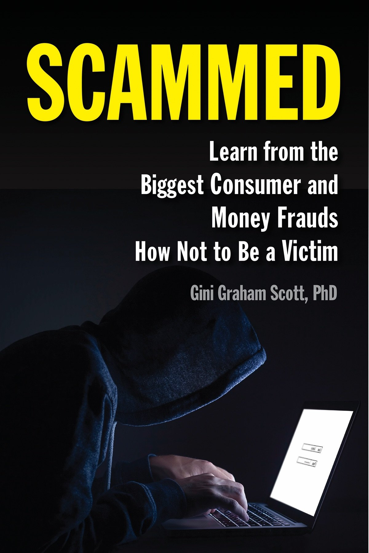 Download Scammed: Learn from the Biggest Consumer and Money Frauds How Not to Be a Victim ebook