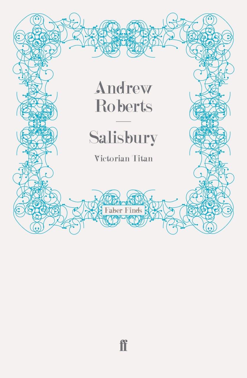 Salisbury: Victorian Titan: Amazon: Andrew Roberts: 9780571271009:  Books