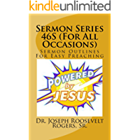 Sermon Series 46S (For All Occasions): Sermon Outlines For Easy Preaching (Sermons Series)